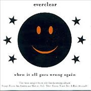 Click here for more info about 'Everclear - When It All Goes Wrong Again'