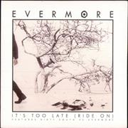 Click here for more info about 'Evermore - It's Too Late (Ride On)'