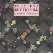 Click here for more info about 'Everything But The Girl - I Don't Want To Talk About It'
