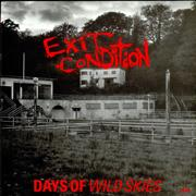 Click here for more info about 'Exit Condition - Days Of Wild Skies'