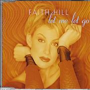 Click here for more info about 'Faith Hill - Let Me Let Go'