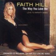 Click here for more info about 'Faith Hill - The Way You Love Me - Love To Infinity Mixes'