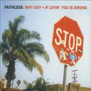 Click here for more info about 'Faithless - Why Go?/If Lovin' You Is Wrong'