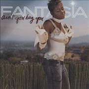 Click here for more info about 'Fantasia - Ain't Gon' Beg You'