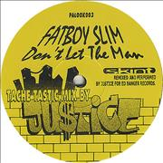 Click here for more info about 'Fatboy Slim - Don't Let The Man - Tache Tastic Mix'