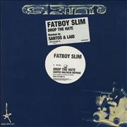 Click here for more info about 'Fatboy Slim - Drop The Hate'