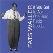 Click here for more info about 'Fats Waller - If You Got To Ask... One Hour Radio Special'