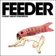 Click here for more info about 'Feeder - Forget About Tomorrow - Complete Set'