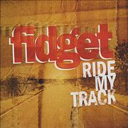 Click here for more info about 'Fidget - Ride My Track'