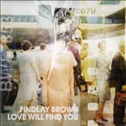 Click here for more info about 'Findlay Brown - Love Will Find You'