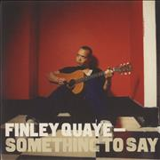Click here for more info about 'Finley Quaye - Something To Say'