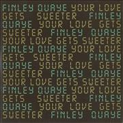 Click here for more info about 'Finley Quaye - Your Love Gets Sweeter'