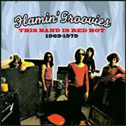 Click here for more info about 'Flamin' Groovies - This Band Is Red Hot 1969-1979'