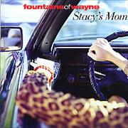Click here for more info about 'Fountains Of Wayne - Stacy's Mom'