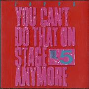 Click here for more info about 'Frank Zappa - You Can't Do That On Stage Vol 5'