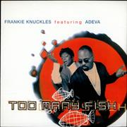 Click here for more info about 'Frankie Knuckles - Too Many Fish'
