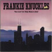 Click here for more info about 'Frankie Knuckles - Your Love / Baby Wants To Ride'