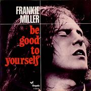 Click here for more info about 'Frankie Miller - Be Good To Yourself'