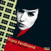Click here for more info about 'Franz Ferdinand - Do You Want To?'