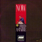 Click here for more info about 'Fred Astaire - Now'