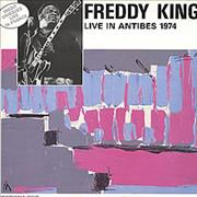 Click here for more info about 'Freddie King - Live In Antibes 1974'