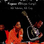 Click here for more info about 'Fugees - No Woman No Cry'