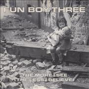 Click here for more info about 'Fun Boy Three - The More I See (The Less I Believe) - P/S'