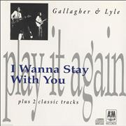 Click here for more info about 'Gallagher And Lyle - I Wanna Stay With You'
