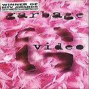 Garbage Garbage Video UK video