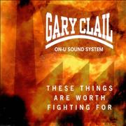 Click here for more info about 'Gary Clail - These Things Are Worth Fighting For'