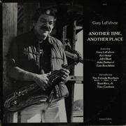 Click here for more info about 'Gary Lefebvre - Another Time, Another Place'