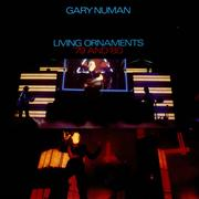 Click here for more info about 'Gary Numan - Living Ornaments '79 And '80'