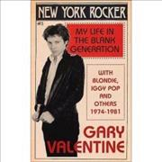Click here for more info about 'Gary Valentine - New York Rocker'