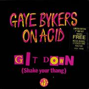 Click here for more info about 'Gaye Bykers On Acid - Git Down [Shake Your Thang] - Boxset'