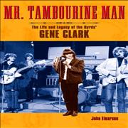 Click here for more info about 'Gene Clark - Mr Tambourine Man: The Life And Legacy of The Byrds Gene Cla'