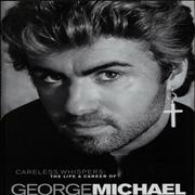 George Michael Careless Whispers: The Life & Career Of George Michael UK book
