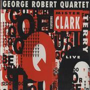 Click here for more info about 'George Robert - George Robert Quartet Featuring Mr. Clark Terry'
