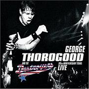 Click here for more info about 'George Thorogood - 30th Anniversary Tour: Live in Europe '