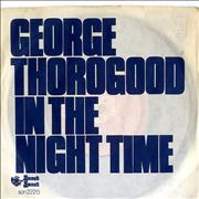 Click here for more info about 'George Thorogood - In The Night Time'