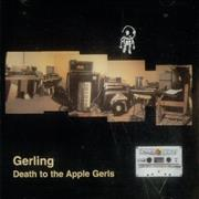 Click here for more info about 'Gerling - Death To The Apple Gerls'