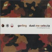 Click here for more info about 'Gerling - Dust Me Selecta (I'm Coming Back To You)'
