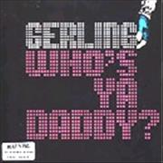 Click here for more info about 'Gerling - Who's Ya Daddy?'