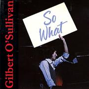 Click here for more info about 'Gilbert O'Sullivan - So What'