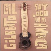 Click here for more info about 'Gilberto Gil - Soy Loco Por Ti America'