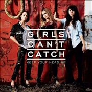 Click here for more info about 'Girls Can't Catch - Keep Your Head Up'