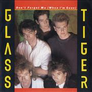Click here for more info about 'Glass Tiger - Don't Forget Me (When I'm Gone)'