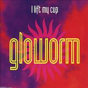 Click here for more info about 'Gloworm - I Lift My Cup'