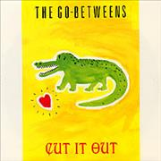 Click here for more info about 'Go-Betweens - Cut It Out'