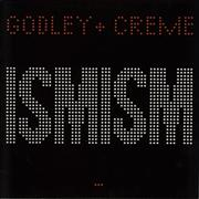 Click here for more info about 'Godley & Creme - Ismism'