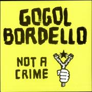 Click here for more info about 'Gogol Bordello - Not A Crime'